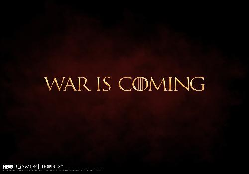 Game of Thrones, war is coming